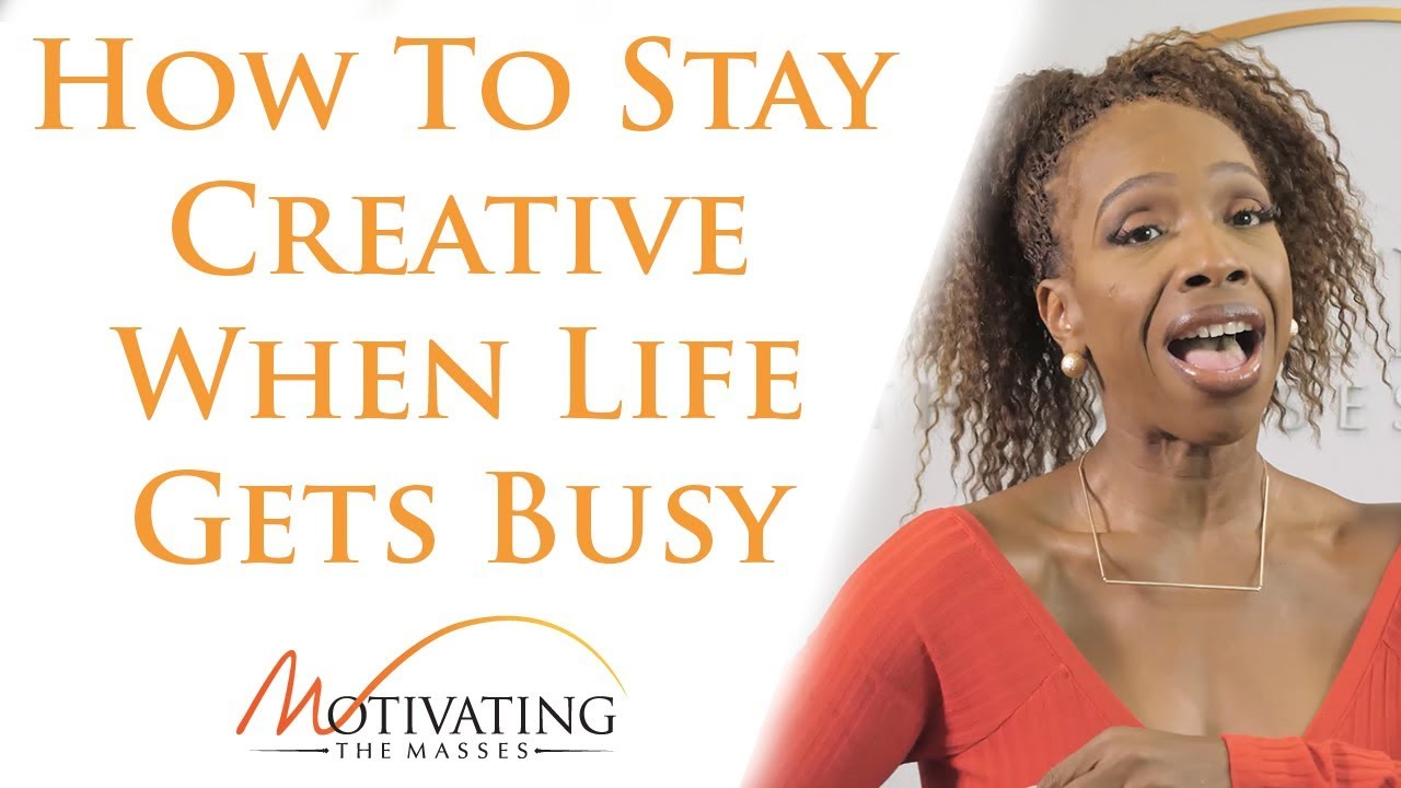 Lisa Nichols - How To Stay Creative When Life Gets Busy