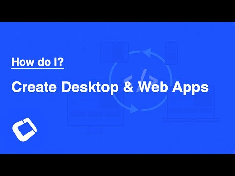 How do I - Create Desktop & Web Applications
