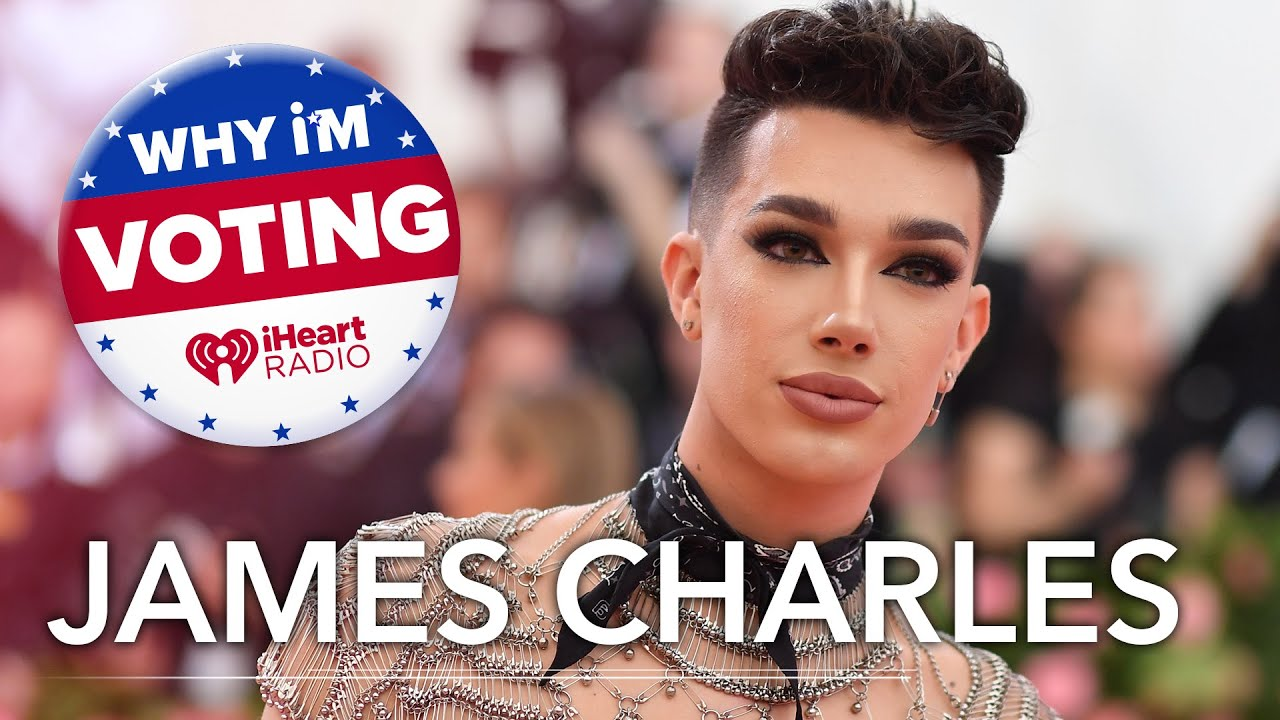 James Charles | Why I'm Voting