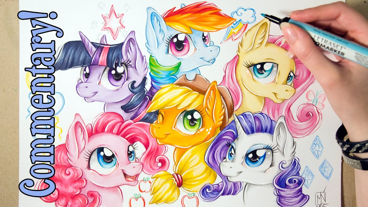 Speed Drawing Mlp Mane 6 With Commentary My Little