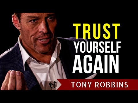 Tony Robbins : How to Trust Yourself to Change Habits