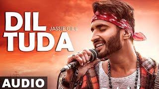 Dil Tutda (Audio Song) | Jassi Gill | Arvindr Khaira | Goldboy | Nirmaan| Latest Punjabi Songs 2019
