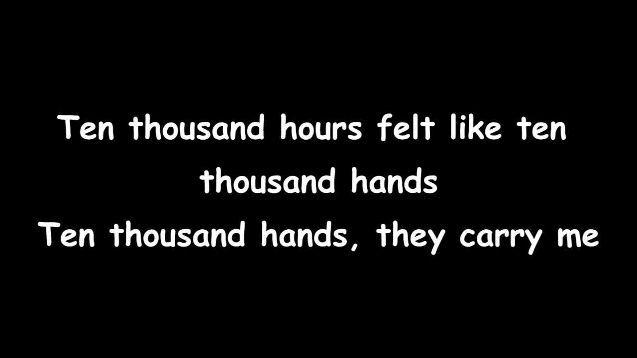 Macklemore & Ryan Lewis - Ten Thousand Hours Lyrics