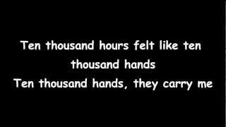 MACKLEMORE & Ryan Lewis - Ten thousand hours Lyrics HQ