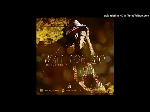 Wait For Me - Johnny Drille (Prod. Drille)