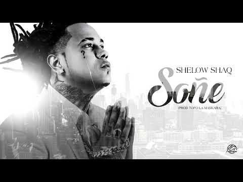 Shelow Shaq - Soñe