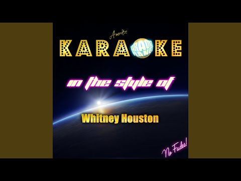 Greatest Love Of All (In The Style Of Whitney Houston) (Karaoke Version)