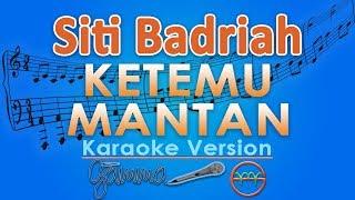 Siti Badriah - Ketemu Mantan KOPLO (Karaoke) | GMusic