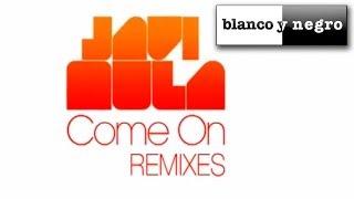 Javi Mula Come On Remixes