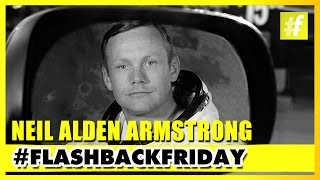 Neil Alden Armstrong - The First Man To Walk On The Moon   #FlashBlackFriday