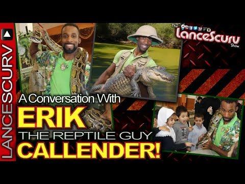 A Conversation With THE REPTILE MAN Erik Callender! - The LanceScurv Show