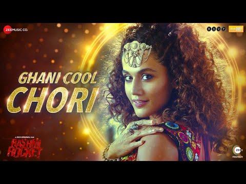 Ghani Cool Chori - Rashmi Rocket   Taapsee Pannu   Bhoomi Trivedi   Amit Trivedi   Kausar Munir