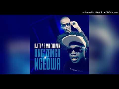 Download Dj Tpz Mr Chozen Ang Zanga Ngedwa.mp3 » Download Songs MOBILE