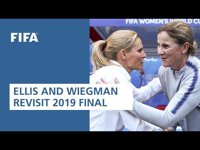 Ellis & Wiegman re-live the 2019 FIFAWWC Final