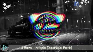J Balvin - Amarillo (DopeNope Remix)