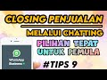 - Cara Closing Penjualan yang Tepat melalui Chatting Terbaru 2020 | Tips 9