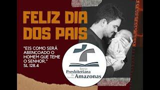 Homenagem Dia dos Pais IPBA 09/08/2020