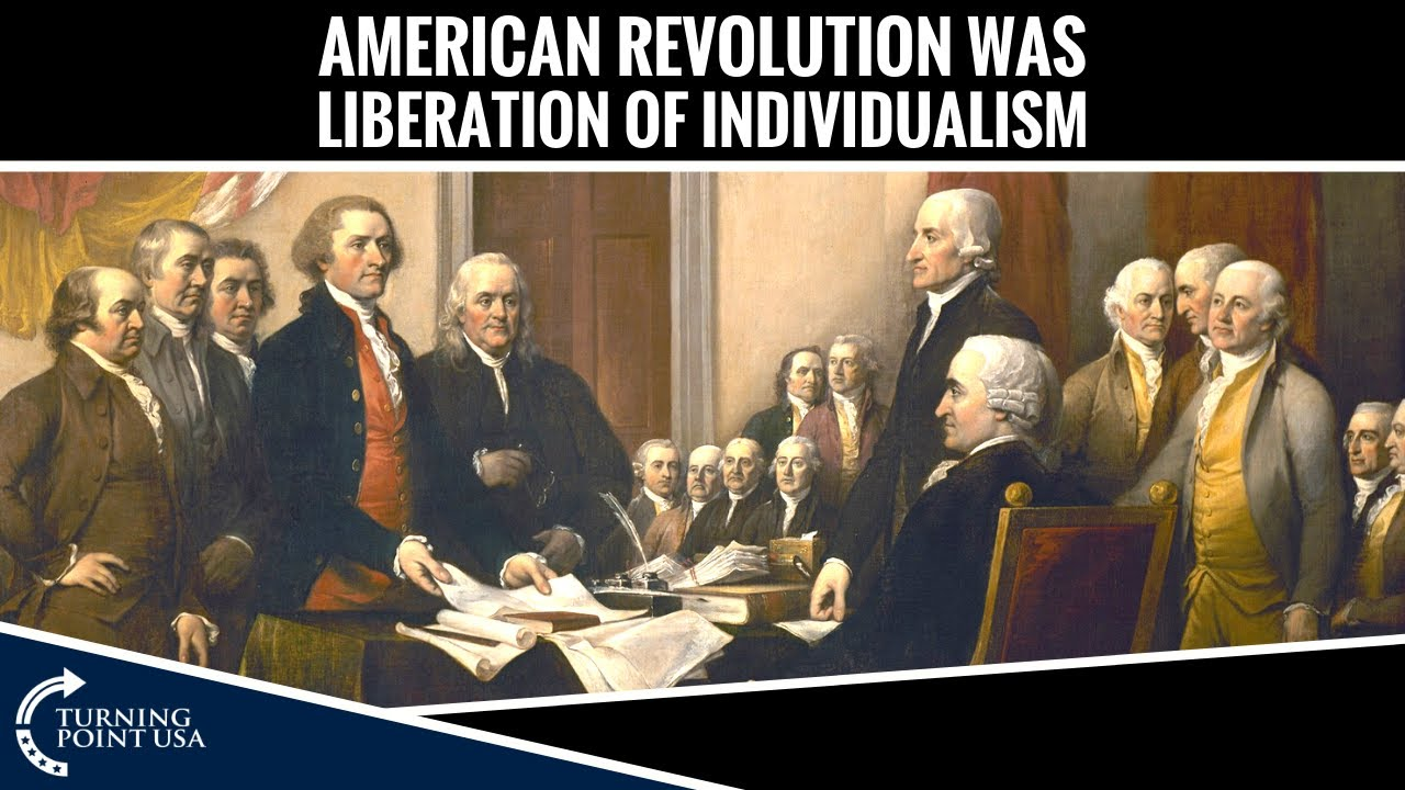 American Revolution Was Liberation Of Individualism