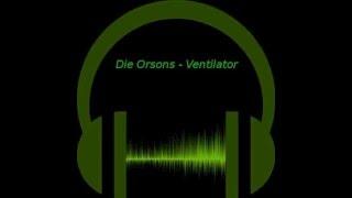 Die Orsons - Ventilator