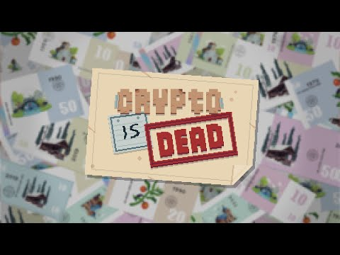 Crypto is Dead - Trailer