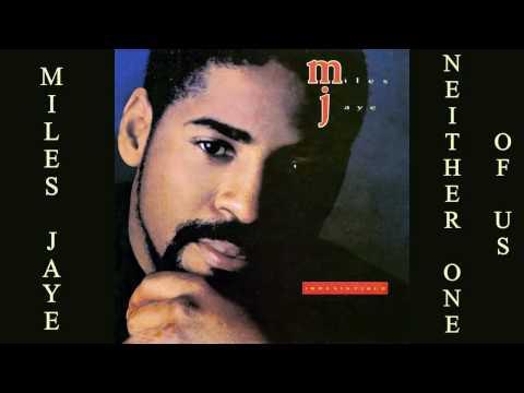 Miles Jaye - Neither one of Us 1989