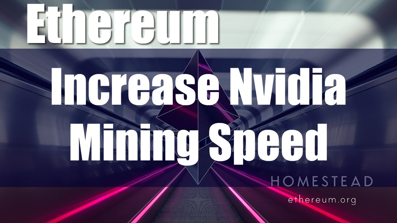 Boost Ethereum Mining Speed on Nvidia GPU's – I Mine Blocks