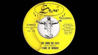Stars Of Wonder - Tнe Good Ole Days [Star Records] Sweet Soul Gospel 45
