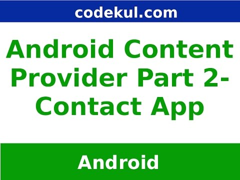 Android Tutorial 2019 - Contact App using Android Content Provider Part - 2