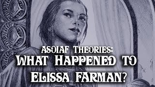 Download ASOIAF Theories: What Happened to Elissa Farman? Mp3 and Videos