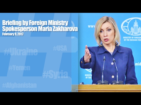 Briefing by Maria Zakharova, February 9, 2017