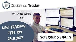 Live Day Trading (Indices/Forex) - 23rd November 2017 - A Long Day