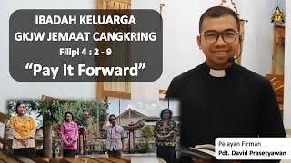 Pay It Forward - Ibadah Keluarga 15 Oktober 2020    GKJW Cangkring