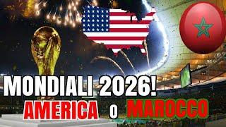 SVOLTA EPOCALE: MONDIALE IN AMERICA O MAROCCO!