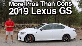 Reasons FOR and AGAINST: 2019 Lexus GS on Everyman Driver