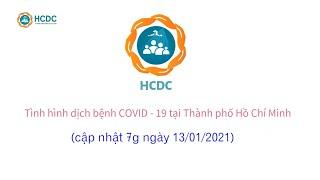 [HCDC] COVID-19: Tình hình tại Thành phố Hồ Chí Minh (cập nhật 7g ngày 13/01/2021)