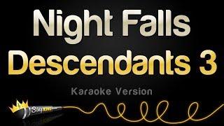 Descendants 3  - Night Falls (Karaoke Version)