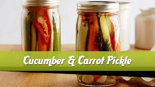 Pickled Cucumber & Carrot  - Master Chef Sanjeev Kapoor