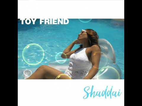 Shaddai`  Toy Friend