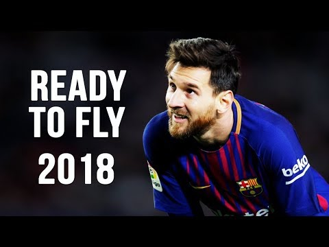 Lionel Messi - Ready To Fly | Skills & Goals | 2017/2018 HD