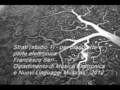 Strati (studio I)-per pianoforte ed elettronica-Francesco Seri