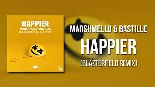 Marshmello-Happier(feat. Bastille)(Blazterfield Remix)