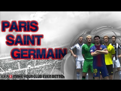 FIFA13 - Make Your Club Even Better - Paris Saint-Germain
