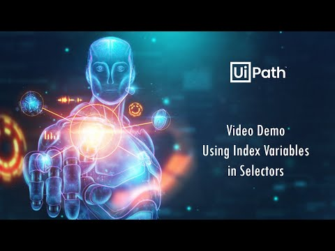 Video Demo - Using Index Variables in Selectors || UiPath Academy || RPA Developer Foundation