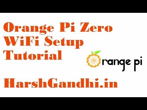 Orange pi zero WiFi setup tutorial - HarshGandhi in