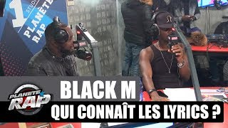 Black M - Qui connai?t les lyrics ? #Plane?teRap