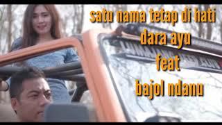 Download SATU NAMA TETAP DI HATI ll Daraayu ft Bajolndanu