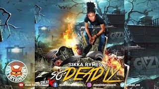 Sikka Rymes - So Deadly (Popcaan & Busy Signal Diss) September 2018