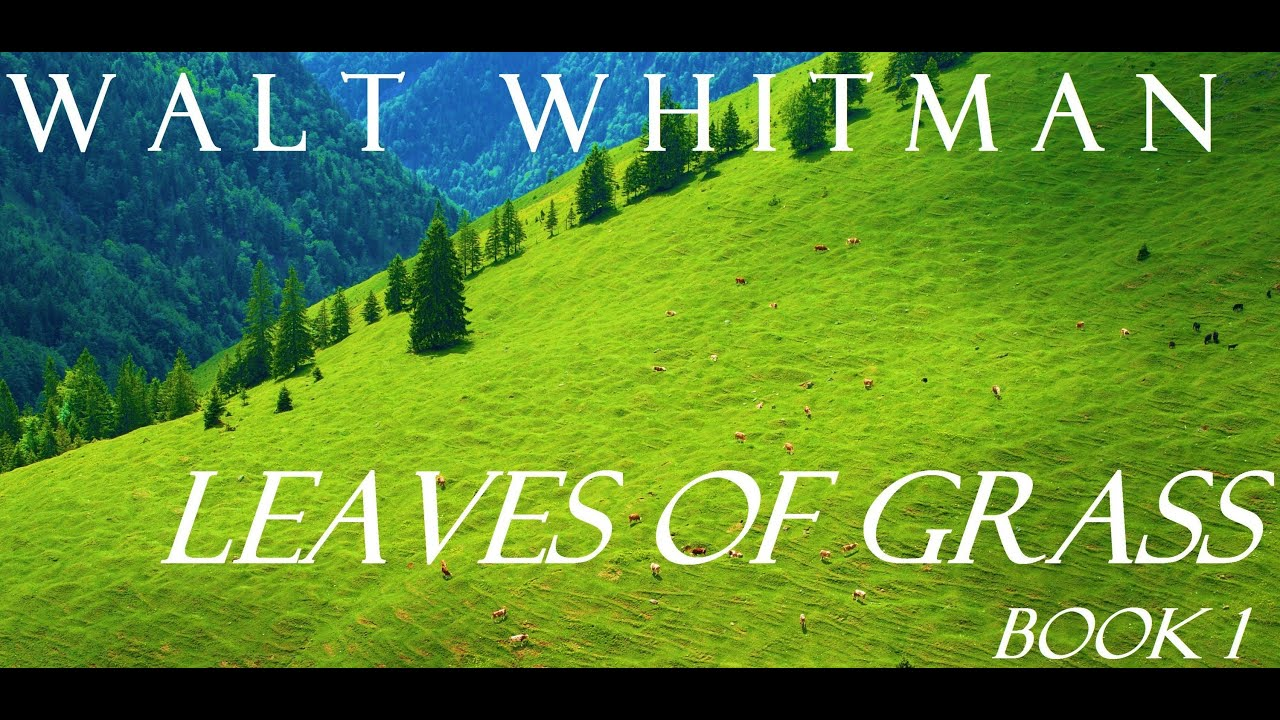 Leaves Of Grass Book 1 Poems Of Walt Whitman Full Audio Book Poetry