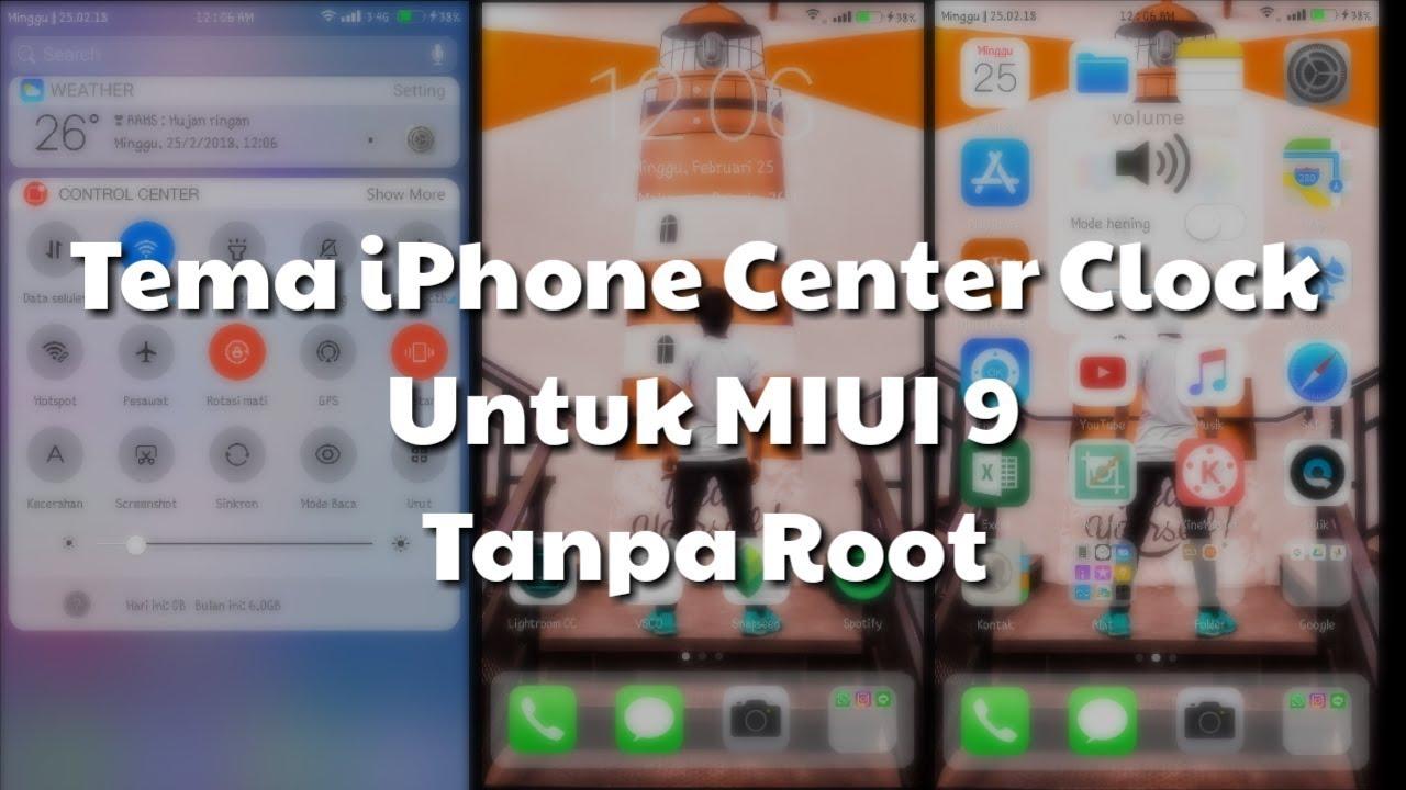 Tema Miui 9 iPhone Center clock Tanpa Root (Tested On Redmi 4 X)