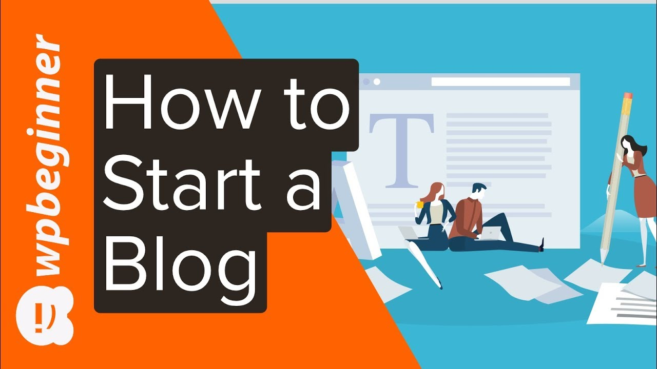 How to Start a Blog in 2020 (Step by Step)